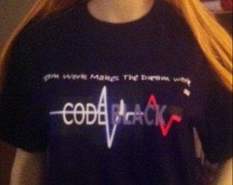 "Code Black tv show ""Team Work"" t-shirt"