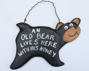 Old Bear Lives Here with his Honey, Lodge Sign, cabin Sign, An Old Bear and His Honey Live Here