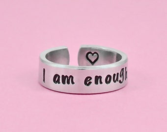 I am enough - Hand Stamped Aluminum Cuff Ring, Best Friend BFF Gift, Sisters Sorority Besties Inspirational Ring, Kids Personalized Gift V1