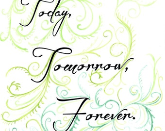 Today, tomorrow, forever - art print of original watercolour painting