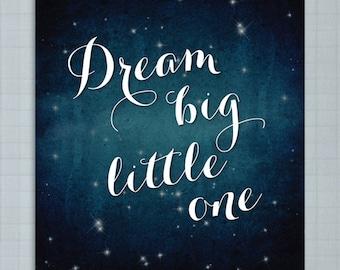 Dream Big Little One - 8 x 10 Nursery Art Print, Nursery Decor, Baby Boy Nursery, Printable Nursery Wall Art, Baby Room Digital Download