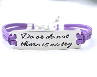Do Or Do Not There Is No Try, Stainless Steel Bracelet, Faux Suede Leather Cord, AdjustableW/ Ext. Chain, Gift For Her, AAA Quality, ST755