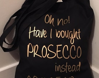 Oh no have I bought Prosecco instead of bread - Cotton Tote Shopping Bag - 38cm x 43cm with long handles