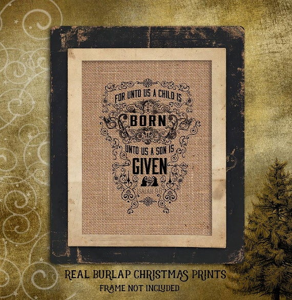 For unto us a Child is Born | Isaiah 9 6 | Holiday | Bible Verse |Burlap Print | Christmas | Religious |