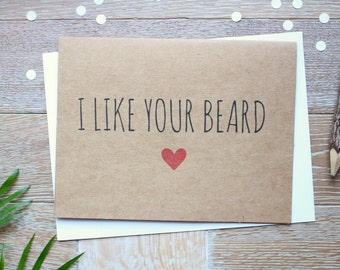 Funny I Love You/ Valentine's Day Card For Him. I Like Your Beard with Red Heart.