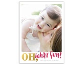 Oh What Fun Photo Holiday Card (printable Christmas card)