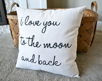 Pillows with Quotes, Baby Gift Idea, New Grandma Gift, I Love You to the Moon and Back, New Mom Gift, Modern Nursery Decor, Baby Pillow
