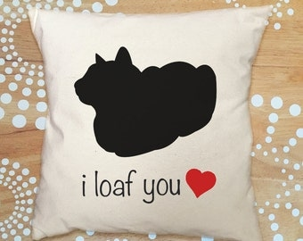 Cat Pillow Cover, Catloaf Pillow, I Loaf You Pillow, Funny Cat Quote Throw Pillow Cover, Cat Throw Pillow