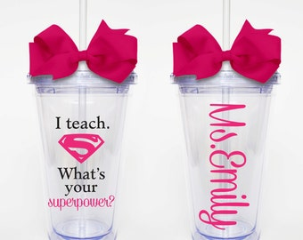 I teach, Superpower w/ name - Acrylic Tumbler Personalized Cup