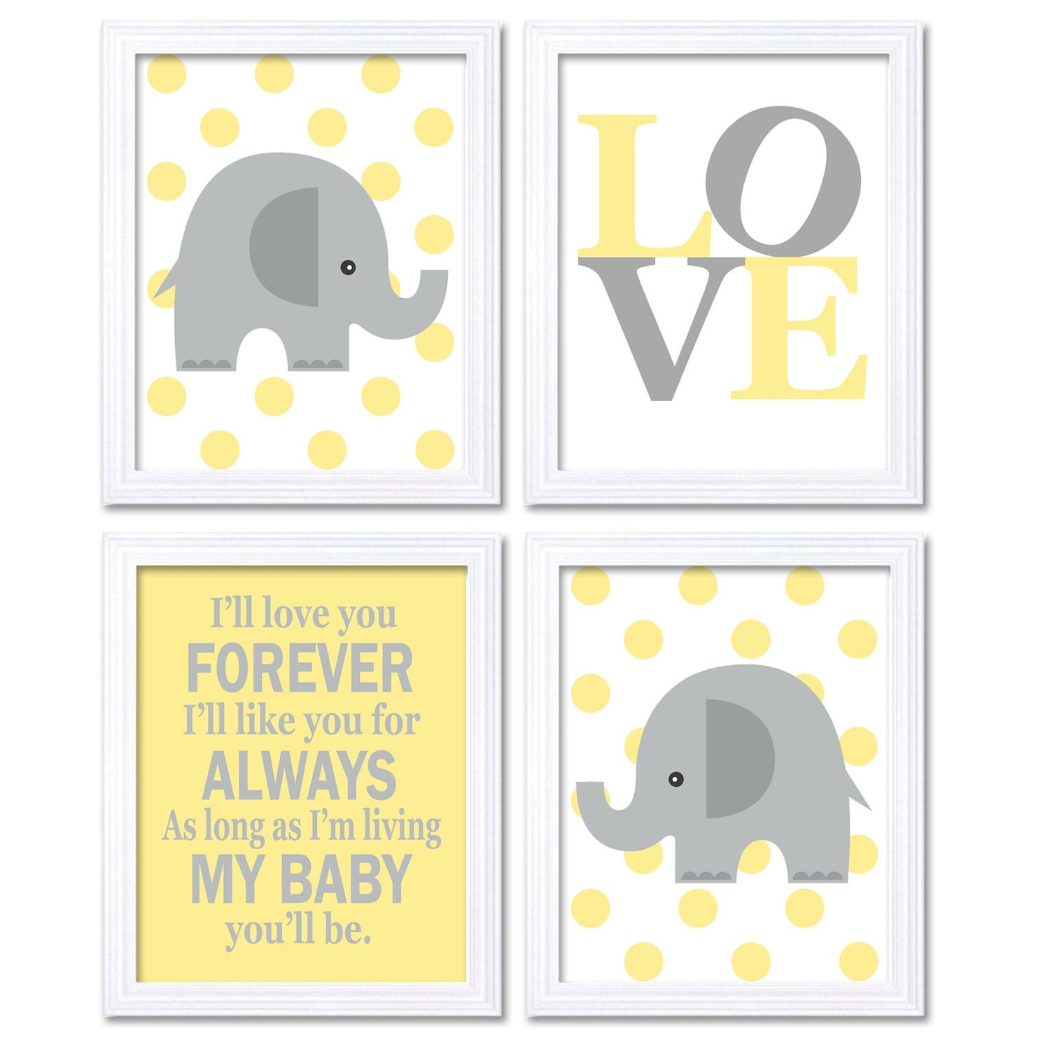 Yellow Grey Elephant Nursery Art Set of 4 Prints Ill Love Your Forever Ill Like You For Always As Lo