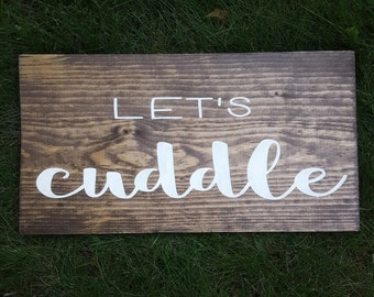 Let's Cuddle Wooden Sign