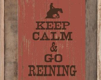 Western Art Print, Keep Calm and Go Reining, Western Art Print, Rustic Decor, Wall Art, Cowboy, Cowgirl Reiner, Horse Lover, Equine, Reining