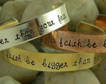 Let your faith be bigger than your fear - Hand stamped bracelet