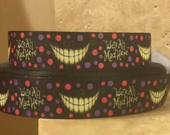 5 YDS We're All Mad Here Cheshire Cat Ribbon