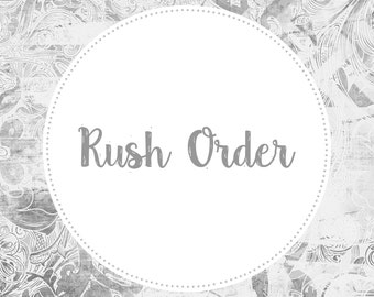 Rush Order - 12 hours or less