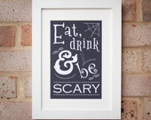 Eat, Drink & Be Scary - Gicleé Print