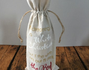 Hand Painted Personalized linen wine bag-I'm dreaming of a white Christmas but if the white runs out I'll drink the red- Christmas- free US