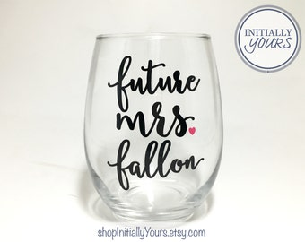 Future Mrs Stemless Wine Glass, Personalized Engagement Gift, Bride Wine Glass, Custom Engagement Gift, Soon to be Mrs, Wedding Glass