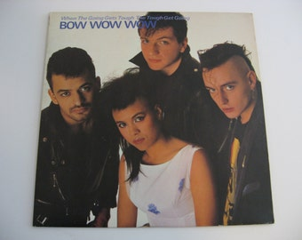 Bow Wow Wow - When The Going Gets Tough - Circa 1983