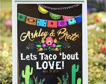 Customized Engagement Chalkboard Sign - Lets Taco 'Bout Love!