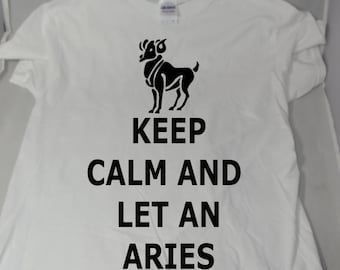 Keep Calm and Let an Aries Handle It Adult T-Shirt For Him For Her