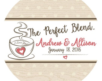 Wedding The Perfect Blend Personalized Labels, Bridal Shower Label Party Favor, Coffee Thank You Wedding Labels
