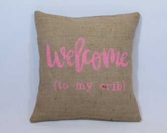 """Custom made rustic country """"welcome to my crib"""" pink (or custom color) burlap pillow cover/sham - Custom size/design/color option!"""