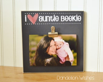 I LOVE AUNTIE xxx  - 8x8 Personalized Photo Clip Frame For Favorite Aunt, Aunt Gift, Auntie Gift, Sister Gift, Personalized Aunt Gift