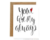 Anniversary Card. You Are My Always. I Love You Card. Card for Husband. Card for Wife. Wedding Day Card. Boyfriend Card. Girlfriend Card.