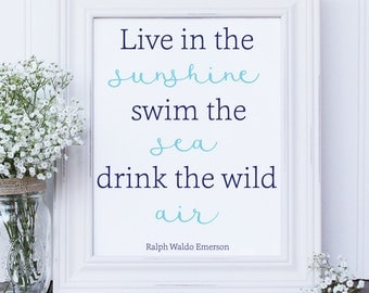 DIY Printable:  Live in the sunshine, swim the sea, drink the wild air