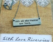 Not all who wander are lost hand stamped bar necklace