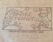"""Rug Hooking Pattern - """"Be Thankful"""" - 8""""x15"""" table mat - wall hanging - Thanksgiving -  hostess gift -acorns - fall leaves"""