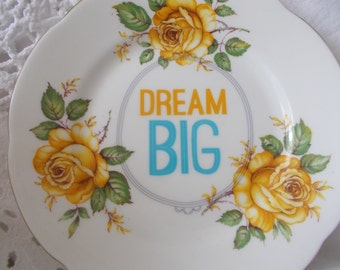 Vintage China 'Dream BIG' Decorated Plate - Only 1 Available