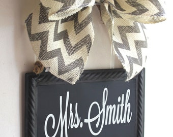 Teacher Sign CHALKBOARD Personalize Hanging Door Signs  Burlap  Grey Chevron Burlap Bow Ribbon Blackboard - Back to School