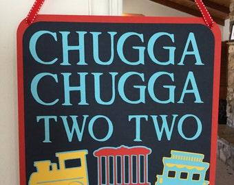 Choo Choo train birthday door sign/ Chugga Chugga Two Two door sign/ train personalized birthday sign