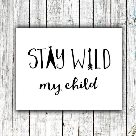 Nursery Art Printable, Stay Wild my Child, Tribal Nursery, Black and White, Teepee, Arrow, Digital Download Size 8x10 #538