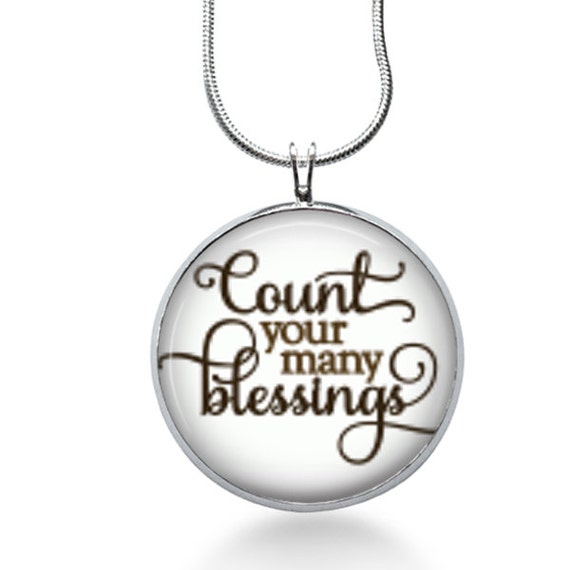 Count Your Many Blessings Necklace, Faith Pendant, saying, gifts for women,jewelry, necklace