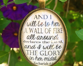 """Zechariah 2:5 Necklace """"And I will be to her a wall of fire all around, declares the LORD, and I will be the glory in her midst.'"""""""