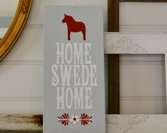 Home Swede Home - Swedish sign