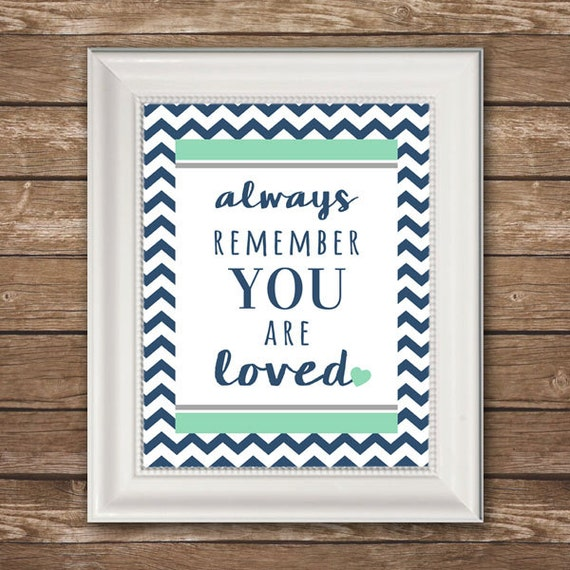 Always Remember You Are Loved: INSTANT DOWNLOAD Always Remember You Are Loved Chevron