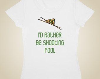 Pool Billiards t-shirt I'd rather be shooting pool