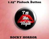 "I'm No Virgin ""Rocky Horror Picture Show""  Pinback Button"