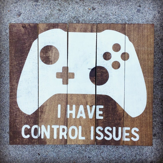 Gamer Man Cave Gifts : Game room sign i have control issues gamer by