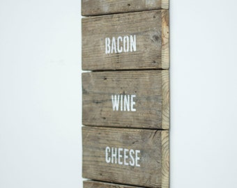 Reclaimed Wood Sign - Beer Bacon Wine Cheese Life