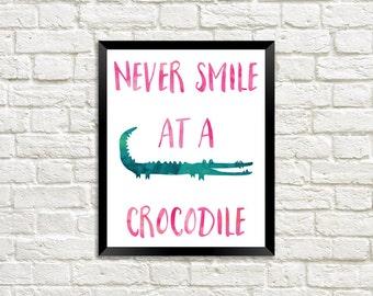Never Smile At A Crocodile Watercolor Digital Print