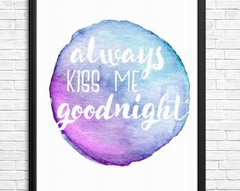Always Kiss Me Goodnight Watercolour Digital Print