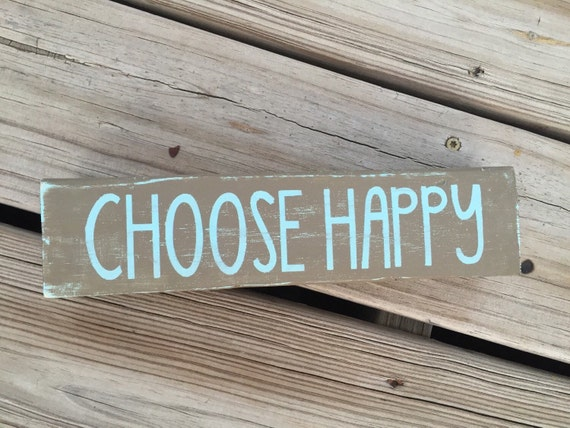 Choose happy sign inspirational quotes happy quotes by for Inspirational signs for office