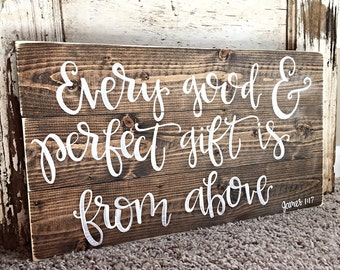 Every Good And Perfect Gift Sign | James 1:17 | Nursery Decor | Hand Painted Sign | Rustic Home Decor | Painted Wood Sign | Home Decor