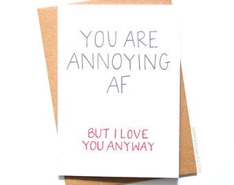 Anniversary card - Valentines day card - Birthday card - funny annoying boyfriend card for him love Anniversary I love you birthday card