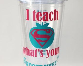 Teacher Gift,  Personalized Teacher Cup, I teach what's your superpower? Personalized teacher gift, Teacher Gift Idea